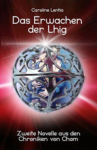 Erwachen der Lhig: Zweite Novelle aus den Chroniken von Chom (Die Chroniken von Chom 2) (German Edition)