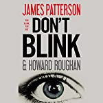 Don't Blink | James Patterson,Howard Roughan