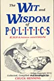 The Wit and Wisdom of Politics, Charles Henning, 1555911242