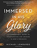 img - for Immersed in His Glory (Large Print Edition): A Supernatural Guide to Experiencing and Abiding in God's Presence book / textbook / text book