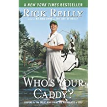 Who's Your Caddy?: Looping for the Great, Near Great, and Reprobates of Golf by Reilly, Rick (May 4, 2004) Paperback