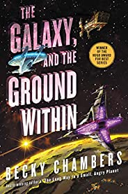 The Galaxy, and the Ground Within: A Novel (Wayfarers Book 4)