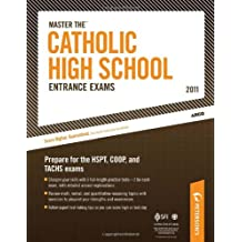 Master The Catholic High School Entrance Exams - 2011: Prepare for the TACHS, COOP, and HSPT (Peterson's Master...