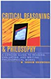 Critical Reasoning and Philosophy, M. Andrew Holowchak, 0742534251