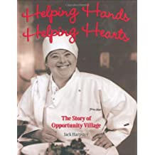 Helping Hands, Helping Hearts: The Story of Opportunity Village