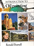 Introduction to Oil Painting, Ronald A. Pearsall, 0792451163