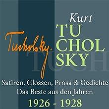 Kurt Tucholsky: Satiren, Glossen, Prosa & Gedichte - Das Beste aus den Jahren 1926-1928 Hörbuch von Kurt Tucholsky Gesprochen von: Jürgen Fritsche