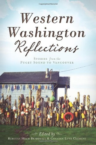 Western Washington Reflections:: Stories from the Puget Sound to Vancouver by Rebecca Helm Beardsall - Washington Vancouver Mall