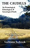 The Caudills: An Etymological, Ethnological, & Genealogical Study