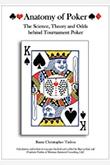 Anatomy of Poker: The Science, Theory and Odds Behind Tournament Poker