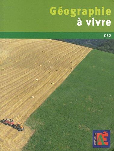 Géographie à Vivre Ce2 1 Dvd Rom Télécharger Pdf De Xavier Leroux