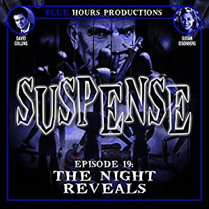 SUSPENSE Episode 19: The Night Reveals Radio/TV Program