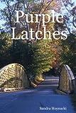 Purple Latches, Sandra Hoynacki, 1430322934