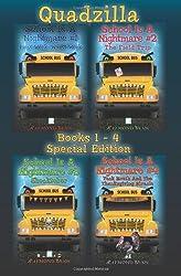 School Is A Nightmare - Quadzilla: Books 1 - 4 Special Edition