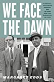 #2: We Face the Dawn: Oliver Hill, Spottswood Robinson, and the Legal Team That Dismantled Jim Crow (Carter G. Woodson Institute Series)