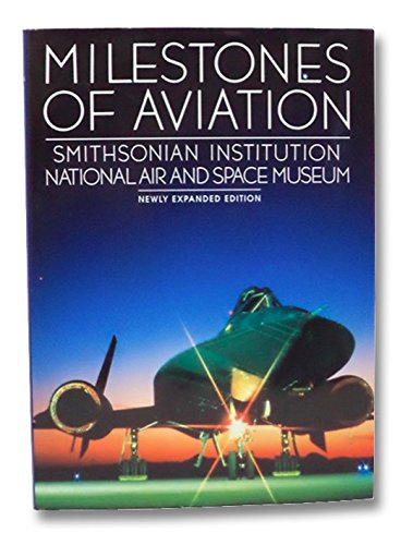 Books : Milestones of Aviation: Smithsonian Institution National Air and Space Museum: Newly Expanded Edition (Beaux Arts Editions)