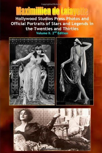 Hollywood Photos & Official Portraits of Stars & Legends in the Twenties & Thirties. Vol.2 by Maximillien De Lafayette - Mall In Lafayette