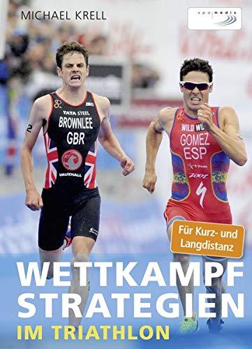 Wettkampfstrategien im Triathlon: Für Kurz- und Langdistanz: Amazon ...