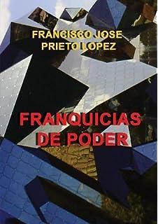 FRANQUICIAS DE PODER (Spanish Edition)