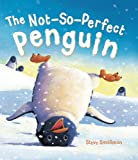 The Not-So-Perfect Penguin, Steve Smallman, 1609925432