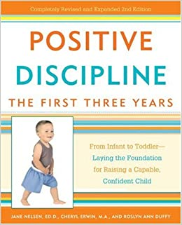 Positive discipline the first three years from infant to toddler positive discipline the first three years from infant to toddler laying the foundation for raising a capable confident child positive discipline fandeluxe Images