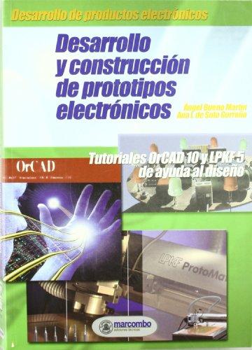 Descargar Libro Desarrollo Y Construcción De Prototipos Electrónicos: Tutoriales Orcad 10 Y Lpkf 5 De Ayuda Al Diseño Angel Bueno