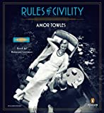 By Amor Towles: Rules of Civility: A Novel [Audiobook]