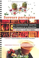 Saveurs partagées : La gastronomie adaptée aux troubles de la déglutition - 80 recettes hachées et mixées