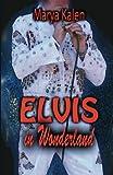 Elvis in Wonderland
