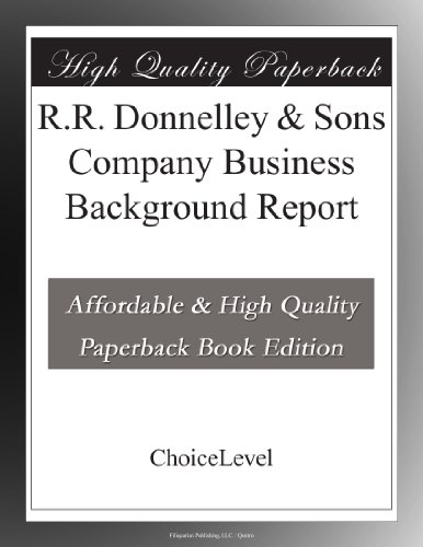 R R  Donnelley   Sons Company Business Background Report