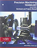 Precision Machining Technology, Hellwig, James and Lenzi, David, 1285444558