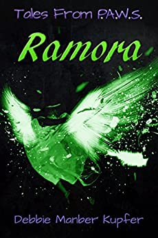 Ramora (Tales From P.A.W.S. Book 2) by [Kupfer, Debbie Manber]
