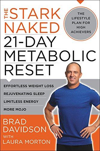 The Stark Naked 21-Day Metabolic Reset: Effortless Weight Loss, Rejuvenating Sleep, Limitless Energy, More Mojo ()