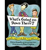 What's Going on Down There?: Answers to Questions Boys Find Hard to Ask (Paperback) - Common