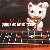 Show Me Your Tears [Import anglais]