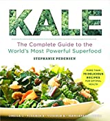 Kale: The Complete Guide to the World's Most Powerful Superfood (Superfoods for Life)