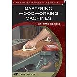 MASTERING WOODWORKING MACHINES - DVD - By Mark Duginske