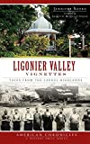 img - for Ligonier Valley Vignettes: Tales from the Laurel Highlands book / textbook / text book