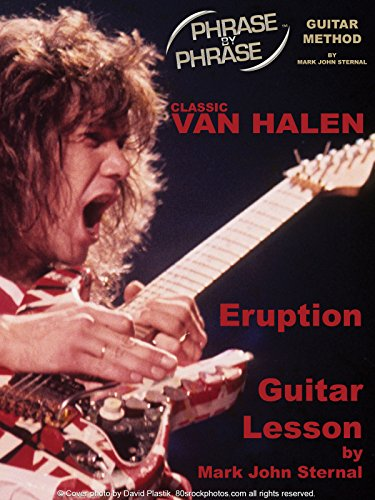 - Phrase By Phrase Guitar Method: Classic Van Halen Lesson: Learn How To Play Eruption