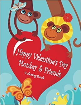 Amazon.com: Happy Valentine's Day Monkey & Friends Coloring Book  (9781541399716): Mary Lou Brown, Sandy Mahony: Books
