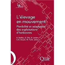 L'élevage en mouvement: Flexibilité et adaptation des exploitations d'herbivores (Update Sciences & technologies) (French Edition)