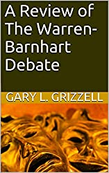 A Review of The Warren-Barnhart Debate (Bible Studies Series by Self Publishing Innovations)