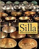 Silla: Korea's Golden Kingdom