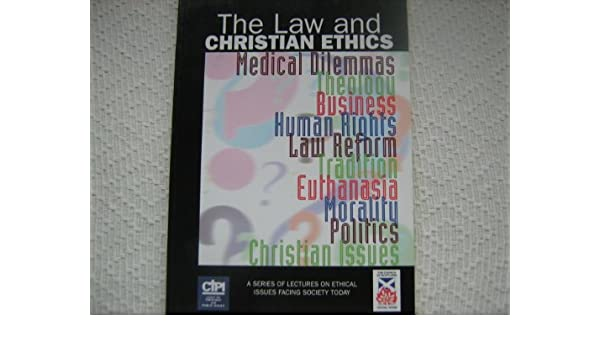 The Law and Christian Ethics: A Series of Lectures on Ethical Issues