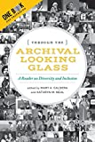 img - for Through the Archival Looking Glass: A Reader on Diversity and Inclusion book / textbook / text book