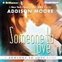 Someone to Love: Vol. 1 Audiobook by Addison Moore Narrated by Will Damron, Amy Rubinate