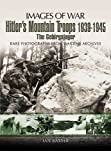 Hitler's Mountain Troops 1939-1945: The