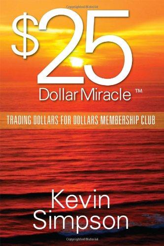 Read Online $25 Dollar Miracle: Trading Dollars for Dollars Membership Club ebook