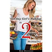Get Any Girl's Number in 2 Minutes (Quick Sex Lessons, Book 1)