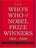 The Who's Who of Nobel Prize Winners, 1901-2000, Louise S. Sherby, 1573564141